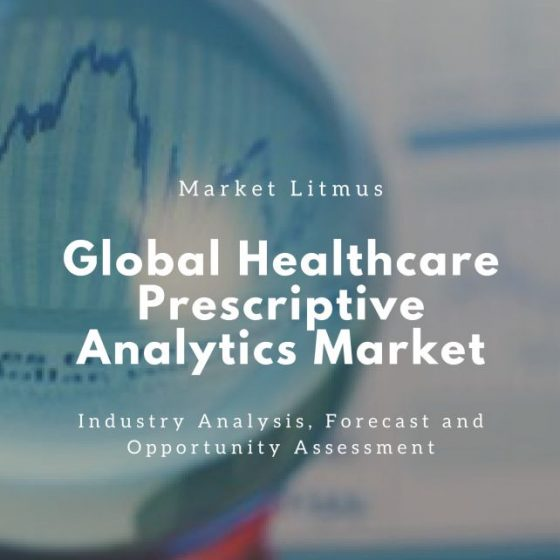 Global Healthcare Prescriptive Analytics Market Sizes and Trends