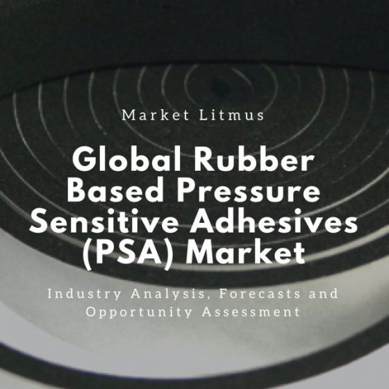 Global Rubber Based Pressure Sensitive Adhesives Psa Market Sizes and Trends