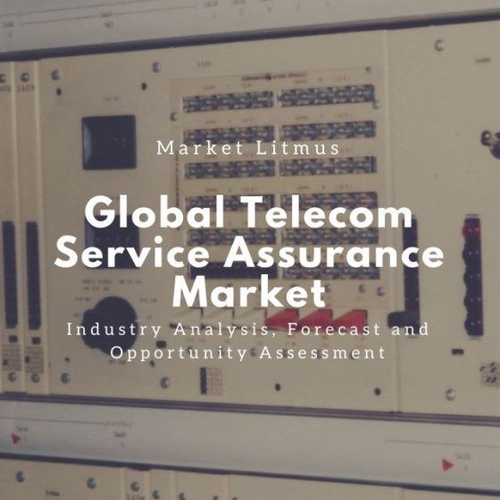 Global Telecom Service Assurance Market Sizes and Trends