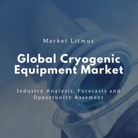 Global Cryogenic Equipment Market Sizes and Trends