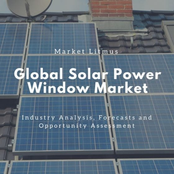Global Solar Power Window Market SIzes and Trends